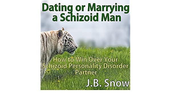 Dating a schizoid man