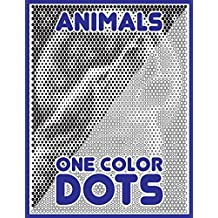 One Color DOTS: Animals: New Type of Relaxation & Stress Relief Coloring Book for Adults: 4