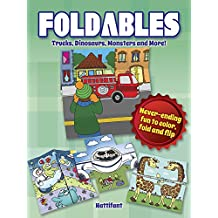 Foldables Trucks, Dinosaurs, Monsters and More: Never-Ending Fun to Color, Fold and Flip