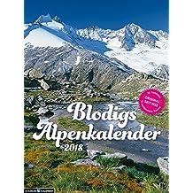 Blodigs Alpenkalender 2018: seit 1932