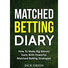 Matched Betting Diary: How To Make Big Money Daily With Powerful Matched Betting Strategies