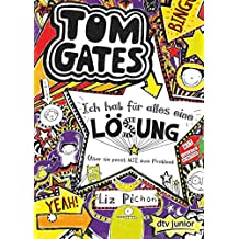 Tom Gates, Bd. 5: Ich hab für alles eine Lösung (Aber sie passt nie zum Problem): Ein Comic-Roman