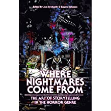 Where Nightmares Come From: The Art of Storytelling in the Horror Genre (The Dream Weaver series Book 1) (English Edition)