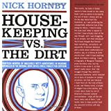 Housekeeping vs. the Dirt: Fourteen Months of Massively Witty Adventures in Reading Chronicled by the National Book Critics Circle Finalist for Criticism