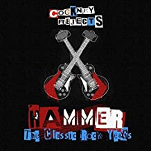Hammer: The Classic Rock Years by Cockney Rejects (2013-06-25)