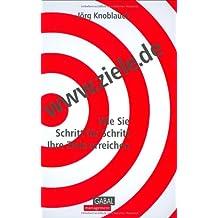 www.ziele.de: Wie Sie umsetzen, was Sie sich vornehmen