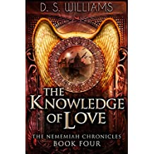 The Knowledge of Love (The Nememiah Chronicles Book 4) (English Edition)