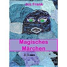 Magisches Märchen: 6 - 8 Jahre