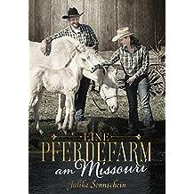 Eine Pferdefarm am Missouri - Ein Tierarzt für Madeline: Ein Western Romance & Cowboy Liebesroman auf deutsch (Lauryville 4) (German Edition)