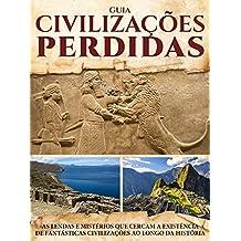 Guia Civilizações Perdidas Ed.01: Mundos Perdidos envoltos em mistérios (Portuguese Edition)