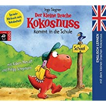 Der kleine Drache Kokosnuss kommt in die Schule: Englisch lernen mit dem kleinen Drachen Kokosnuss. - Sprach-Hörbuch mit Vokabelteil