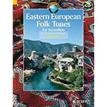 Eastern European Folk Tunes for Accordion: 33 Traditional Pieces for Accordion