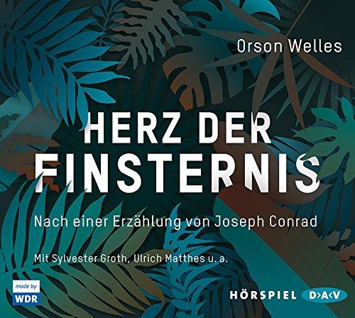 Herz der Finsternis (Orson Welles nach Jospeph Conrad) WDR 2016
