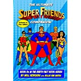 The Ultimate Super Friends Companion: Volume 2, The 1980s (BRBTV Fact Book Series)