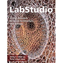 Labstudio: Design Research Between Architecture and Biology