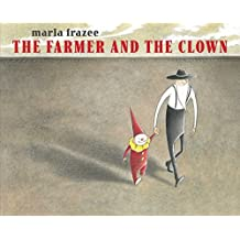 The Farmer and the Clown (Ala Notable Children's Books. Younger Readers (Awards)) by Marla Frazee (2014-09-23)