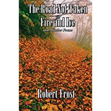 The Road Not Taken with Fire and Ice: and 96 other Poems (English Edition)