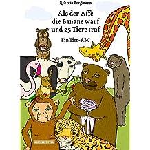 Als der Affe die Banane warf und 25 Tiere traf: Ein Tier-ABC