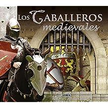 Los caballeros medievales (Historias y leyendas)