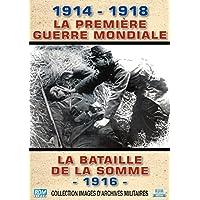 1914 - 1918, La Première Guerre Mondiale : La bataille de la Somme - 1916