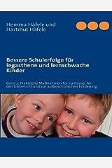Bessere Schulerfolge für legasthene und lernschwache Kinder: Band 2: Praktische Maßnahmen für zu Hause, für den Unterricht und zur außerschulischen Förderung Taschenbuch