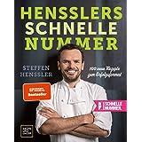Hensslers schnelle Nummer: 100 neue Rezepte zum Erfolgsformat