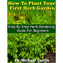 How To Plant Your First Herb Garden (English Edition)