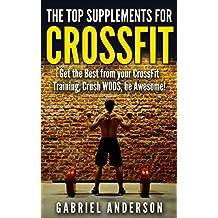De Top Supplementen voor Cross Fit (Dutch Edition)
