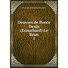 Oeuvres de Ponce Denis (Ecouchard) Le Brun. 1