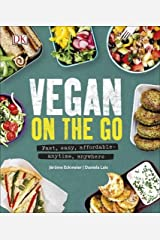 Vegan on the Go: Fast, Easy, Affordable―Anytime, Anywhere Hardcover