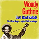 Dust Bowl Ballads (Dust Bowl Songs - Original 1940 Recordings)