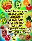 Una manera divertida de aprender los nombres de frutas en inglés para niños que hablan español/ A fun way to learn the names of fruits in English for ... Fruits, Tropical Friends, Star Superheroes: 2