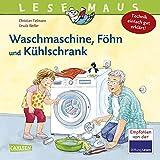 LESEMAUS 24: Waschmaschine, Föhn und Kühlschrank – Technik einfach gut erklärt