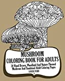 Mushroom Coloring Book for Adults: 30 Hand Drawn, Woodland and Nature Themed Mushrom and Toadstool Adult Coloring Pages: Volume 1 (Woodland Coloring Books)