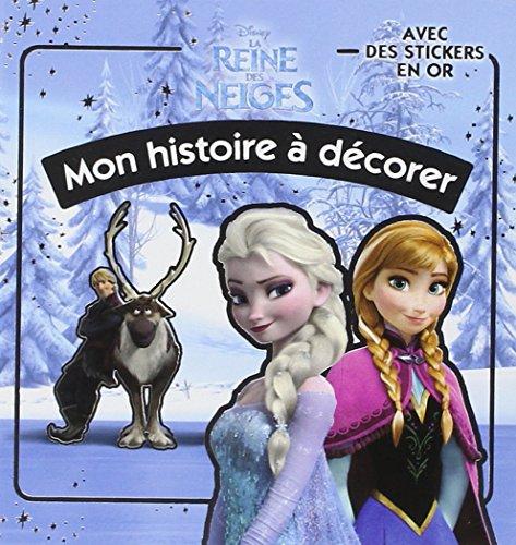 La Reine des Neiges : mon histoire à décorer par Disney