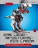 Das LEGO-MINDSTORMS-EV3-Labor: Bauen, programmieren und experimentieren mit 5 tollen Robots