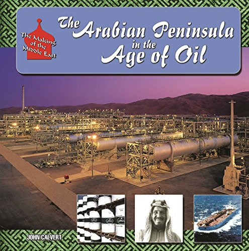Descargar The Arabian Peninsula in  Age of Oil (Making of the Middle East) Epub