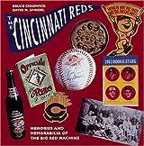 The Cincinnati Reds: Memories and Memorabilia of the Big Red Machine
