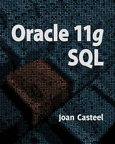 Oracle 11g: SQL: Written by Joan Casteel, 2014 Edition, (2nd Revised edition) Publisher: CENGAGE Learning Custom Publishing [Paperback]