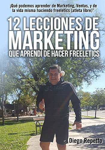 12 Lecciones de Marketing que aprendi de Freeletics: Qué podemos aprender de Marketing, Ventas, y de la vida misma siendo un atleta libre (Freeletics)