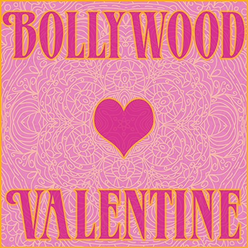Bollywood Valentine: Love Song...
