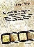Zur Geschichte der jüdischen Bürger in Pasewalk: in Bildern, Dokumenten, Urkunden, Annoncen und Stolpersteinen