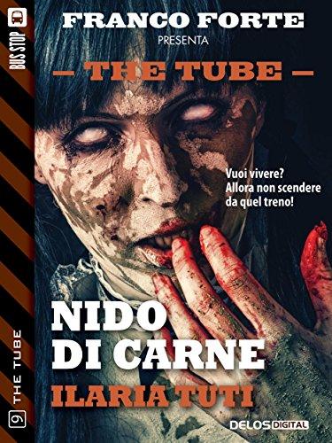 Nido di carne: 9 (The Tube) (Italian Edition)