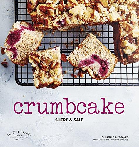 Crumb cakes: Le gâteau idéal pour le goûter par Christelle Huet-Gomez
