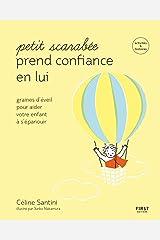 Petit scarabée prend confiance en lui - graines d'éveil pour aider votre enfant à s'épanouir - activités et histoires pour enfants de 5 à 12 ans (French Edition) Formato Kindle