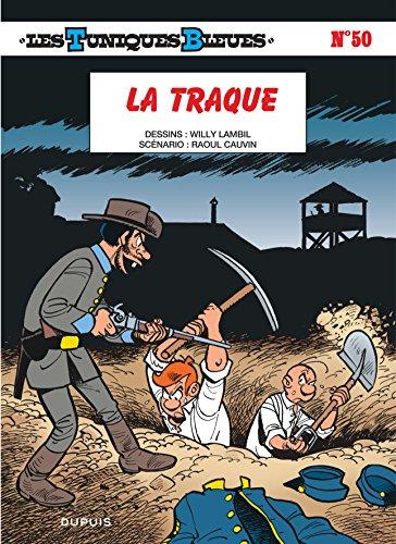 Les Tuniques Bleues - tome 50 - La traque par Cauvin
