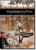 Oxford Bookworms Library: Level 2:: Huckleberry Finn: 700 Headwords (Oxford Bookworms ELT)