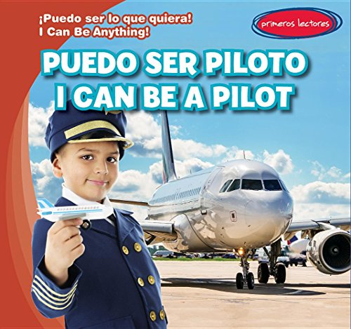 Puedo ser piloto/ I Can Be a Pilot (Puedo Ser Lo Que Quiera!/ I Can Be Anything!) por Miller Slenzak