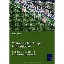 Werbebeschraenkungen in Sportstadien und ihre Vereinbarkeit mit EU-Wettbewerbsrecht