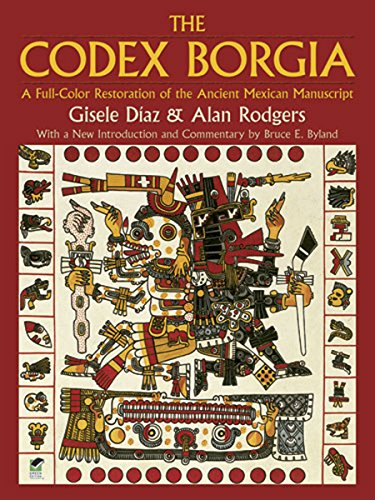 The Codex Borgia: A Full-Color Restoration of the Ancient Mexican Manuscript (Dover Fine Art, History of Art) por Gisele Díaz